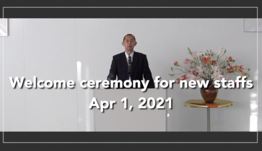Welcome ceremony for new staffs, Apr 1, 2021.
